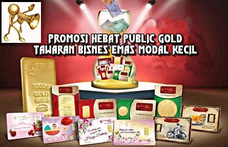 Promosi-Hebat-Public-Gold PROMOSI HEBAT PUBLIC GOLD TAWARAN BISNES EMAS